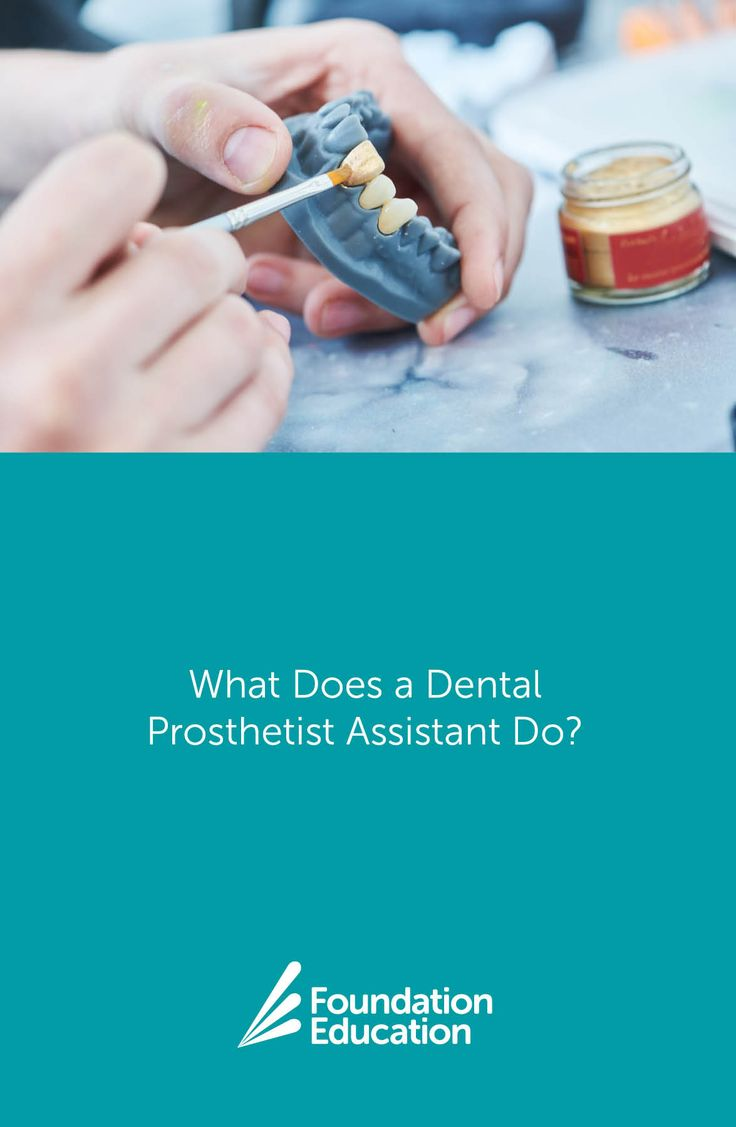 What Does a Dental Prosthetist Assistant Do? in 2020