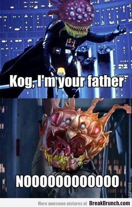Kog I am your father - League of Legends - http://breakbrunch.com/lol/15106 More Funny Picture - http://breakbrunch.com/random