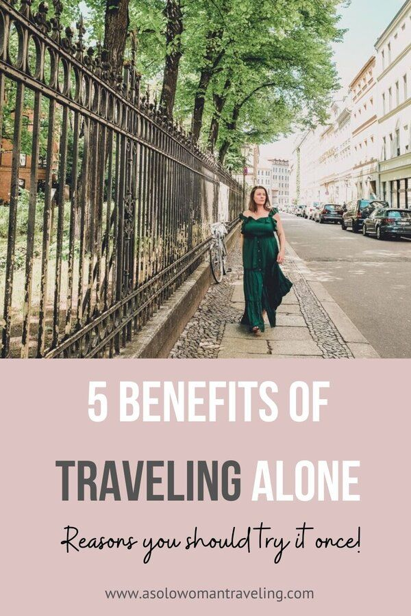 Solo Travel Benefits 5 Reasons To Try It Once Learn The Benefits Of Exploring The World Solo Solotravel Travelalone Travel Alone Solo Travel Female Travel