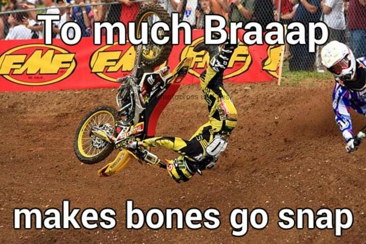 Hoping for no broken bones this weekend!  Braaap