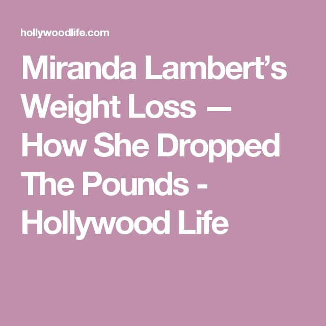 Miranda Lambert's Weight Loss — How She Dropped The Pounds - Hollywood Life