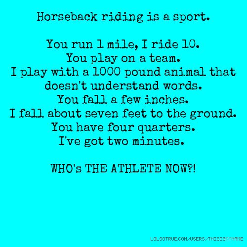 i don't like the last line. everyone's an athlete but equastrians are stronger in their sport. not in general