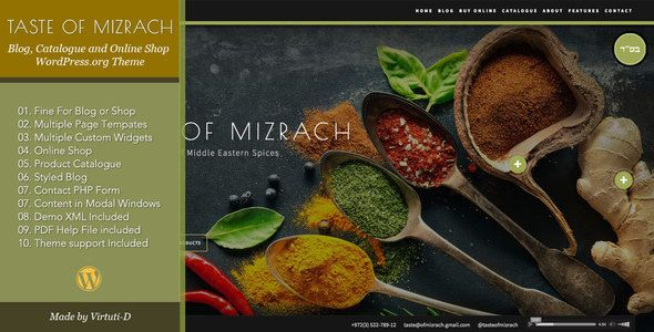 "Taste Of Mizrach¨CSpicy Online Shop, Catalogue, Blog WP Theme by virtuti ""Taste Of Mizrach"" (""Mizrach"" means ""East"", ""Orient"") is a bright, full of photographs, WordPress.org theme suitable for websites"