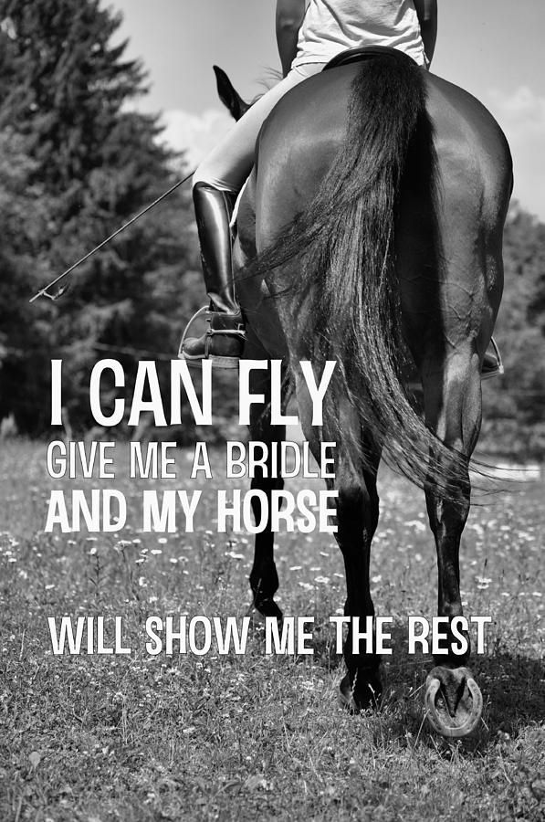 "To ride a horse is to fly without wings. As a little girl Mikayla would always say as we were riding ... ""Go fast momma so I can fly"" and then she would hold her arms out and say ""look mom I'm flying"" love her so much. :)"