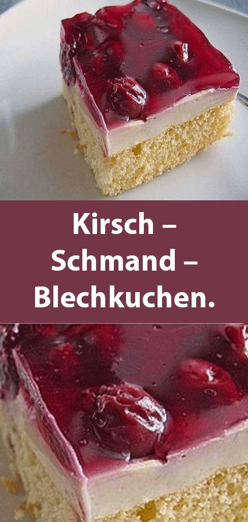 Kirsch – Schmand – Blechkuchen.