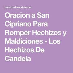 Oracion a San Cipriano Para Romper Hechizos y Maldiciones - Los Hechizos De Candela