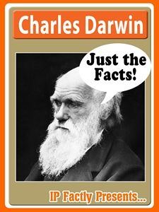 Charles Darwin - A Biography Book for Kids - Just the Facts!