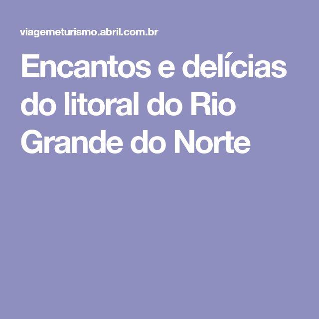 Encantos e delícias do litoral do Rio Grande do Norte