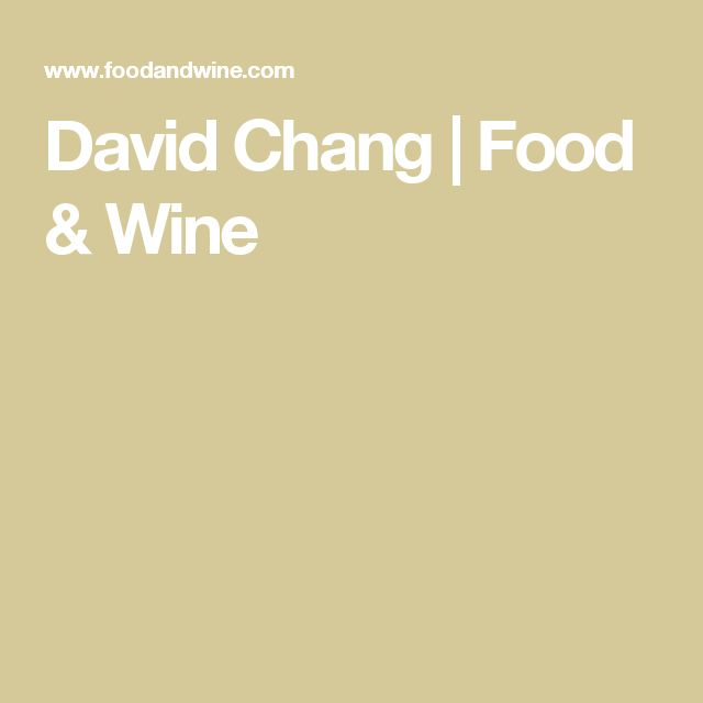 David Chang | Food & Wine