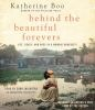 """NF - """"Behind the Beautiful Forevers"""" by Katherine Boo    From Pulitzer Prize winner Katherine Boo, a landmark work of narrative nonfiction that tells the dramatic and sometimes heartbreaking story of families striving toward a better life in one of the twenty-first century's great unequal cities."""