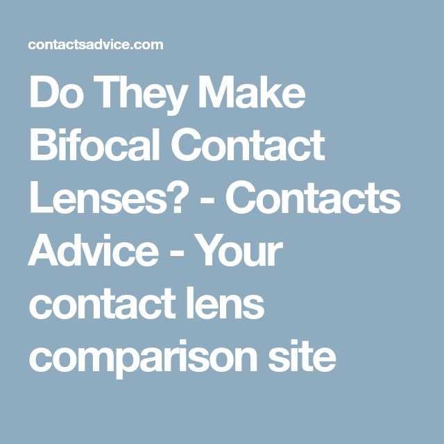 Do They Make Bifocal Contact Lenses? - Contacts Advice - Your contact lens comparison site