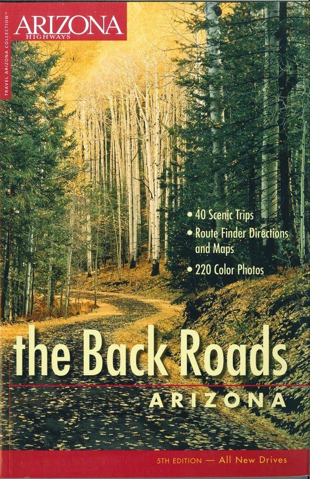 The Back Roads Arizona Highways Arizona