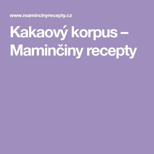 Kakaový korpus – Maminčiny recepty