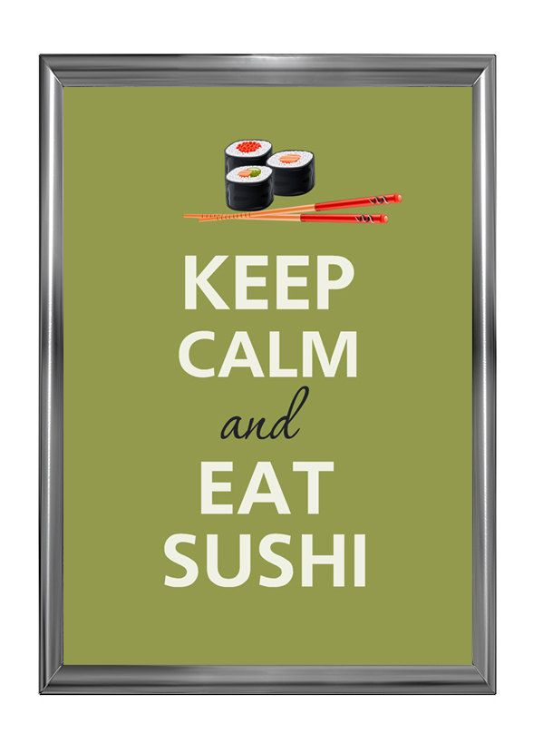 Keep calm and eat sushi. $12.00, via Etsy.Food Ideas, Calm Night, Eating Sushi, Life Mottos, Keepcalm, Keep Calm, Dr. Who, Favorite Foodies, Friday Night