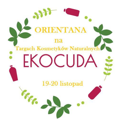 Już 19-20 listopada Orientana na Targach Kosmetyków Naturalnych EKOCUDA w Warszawie!
