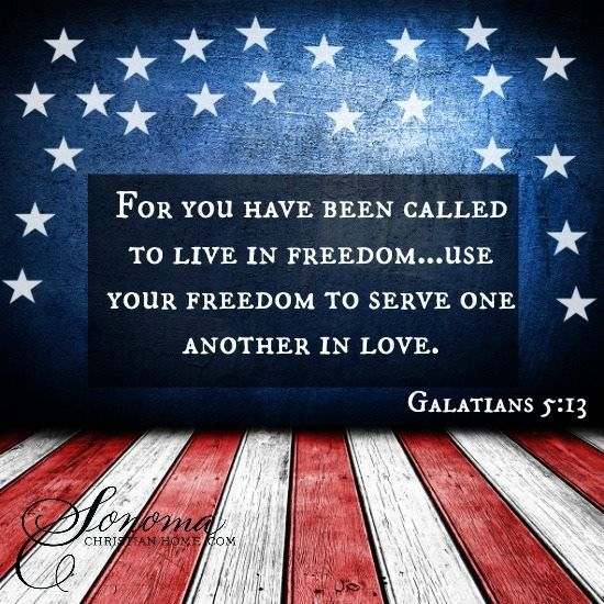 GALATIANS 5:13 - For, brethren, ye have been called unto liberty; only use not liberty for an occasion to the flesh, but by love serve one another.