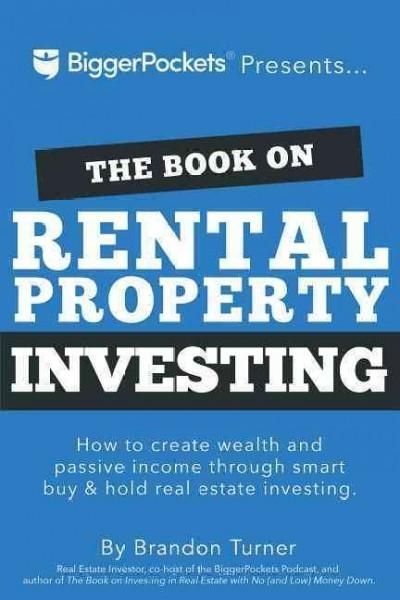 The Book on Rental Property Investing: How to Create Wealth and Passive Income Through Smart Buy & Hold Real Esta...