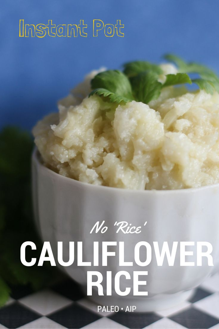 Instant Pot No Rice Cauliflower Rice - No 'Ricing' Required! (Paleo, AIP, Gluten Free) with Fried Rice Variation