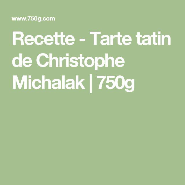 Recette - Tarte tatin de Christophe Michalak | 750g