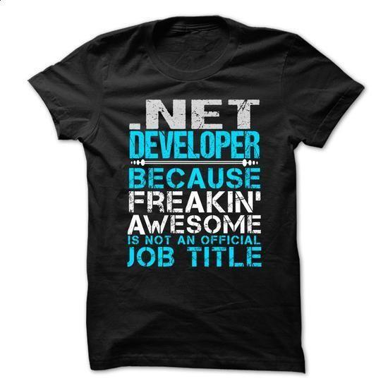 NET DEVELOPER - Freaking awesome - #couple shirt #pretty shirt. SIMILAR ITEMS => https://www.sunfrog.com/No-Category/NET-DEVELOPER--Freaking-awesome.html?68278