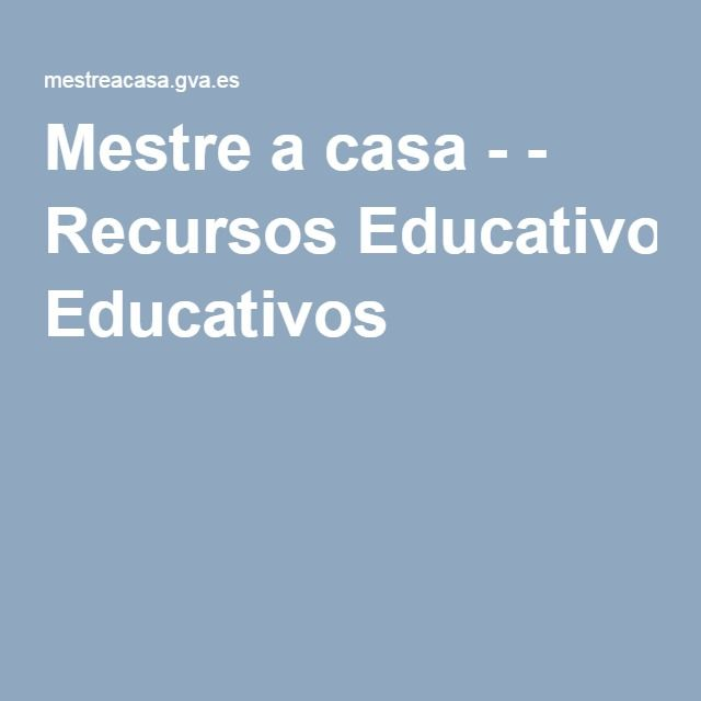 Mestre a casa - - Recursos Educativos