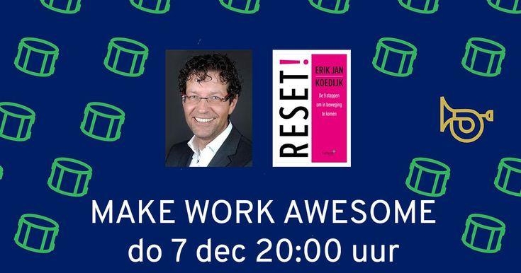 Op donderdag 7 december geeft Erik Jan Koedijk (auteur van RESET!) samen met Arko van Brakel het webinar Make Work Awesome. Wat hebben mensen nodig om zich goed te voelen én goed te presteren? #reset #erikjankoedijk #arkovanbrakel #makeworkawesome #futurouitgevers