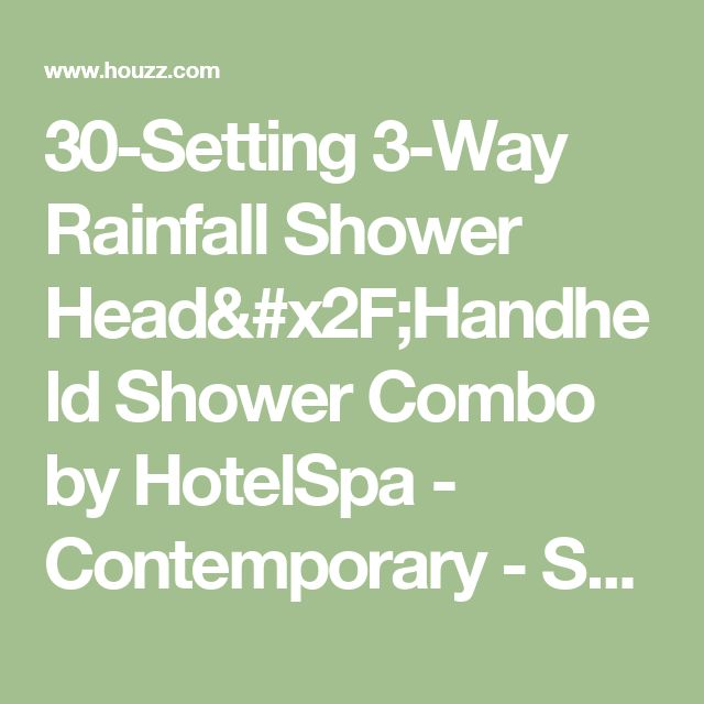 30-Setting 3-Way Rainfall Shower Head/Handheld Shower Combo by HotelSpa - Contemporary - Showerheads And Body Sprays - by Interlink Products