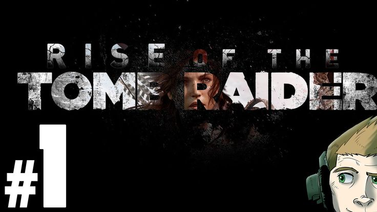 Rise of theTomb raider (pc) - Episode 1 [Intro]