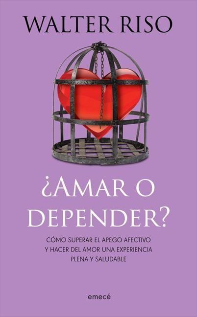 Amar o depender - ebook - Walter Riso - Todoebook