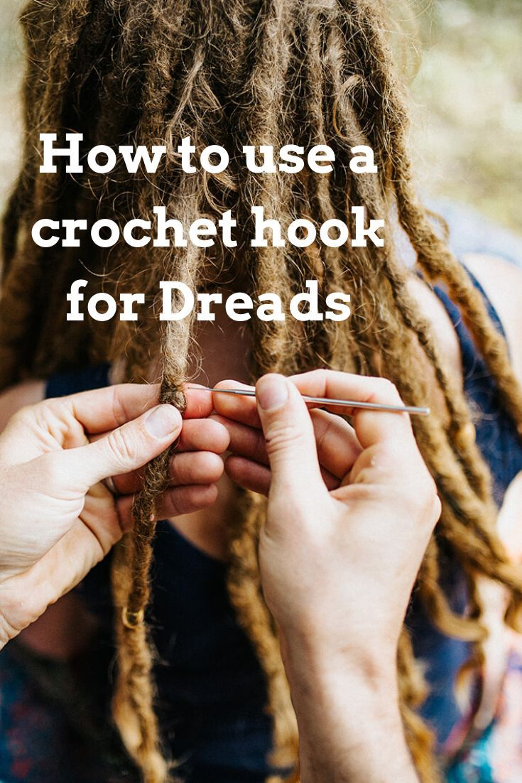 Dreadlock Maintenance How To Use A Crochet Hook Dreadlock Maintenance Crochet Dreads Dreadlocks Crochet Dreadlocks