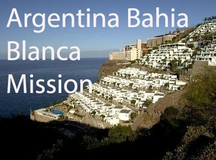 come and learn more about Argentina Bahia Blanca Mission!