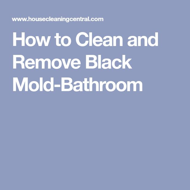 How to Clean and Remove Black Mold-Bathroom