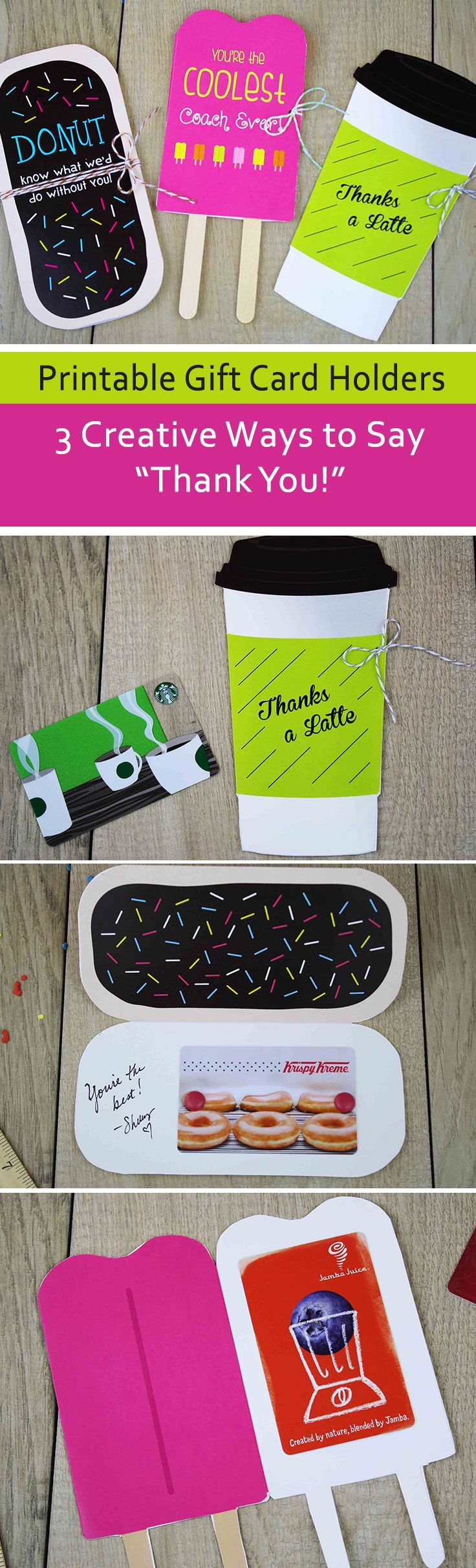 """3 Creative Ways to Say Thank You with Gift Cards. Free gift card holders you can cut out, craft up and deliver! Super easy and super cute. """"Thanks a LATTE,"""" """"You're the COOLest"""" and """"DONUT know what we'd do without you. Great for teacher appreciation, coach gifts and telling a friend thanks for helping out."""