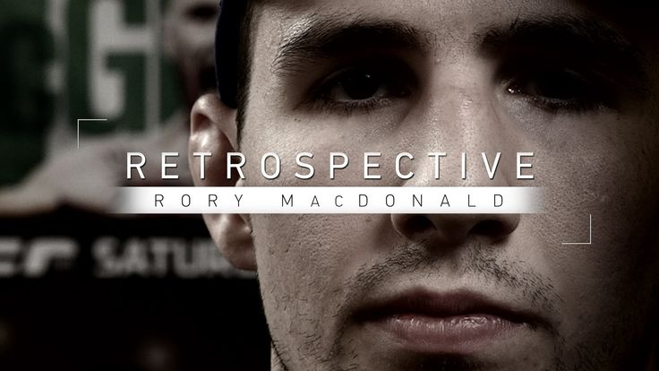 cool Retrospective: Rory MacDonald - Watch Wed. Sept. 7 at 7 p.m. ET on Fight Network