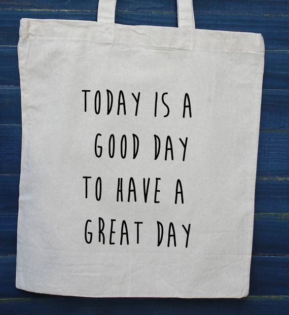 Today is a good day to have a great day shopper slogan tote bag