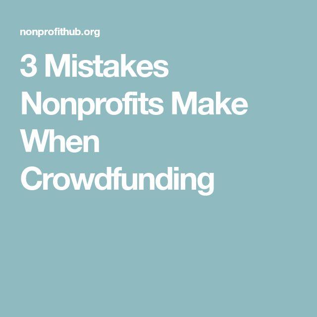 3 Mistakes Nonprofits Make When Crowdfunding