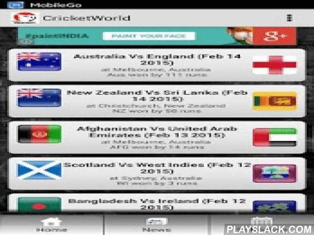T20 Cricket 2015 - LiveScore  Android App - playslack.com ,  After the Cricket World Cup 2015, The Indian Premier League 2015 is most choice-able festival by people and we have you covered. We are introducing new features and dedicating this application to IPL 8 (for Android OS 2.6 and above) for live cricket score.Cricket World provides latest scores and news updates and Live Cricket Score. With having multiple features like full scorecard, share scorecard to your whatsup friend and other…