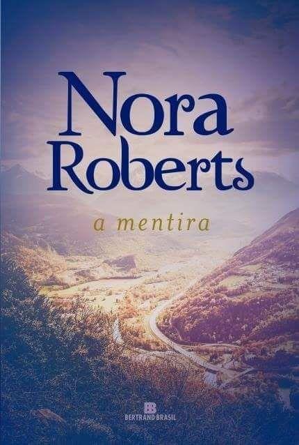 A Mentira (The Liar) - Nora Roberts - #Resenha   OBLOGDAMARI.COM