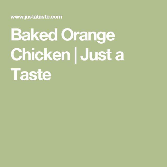 Baked Orange Chicken | Just a Taste