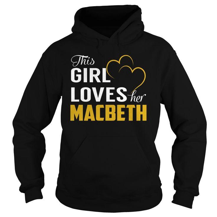 This Girl Loves Her MACBETH Name Shirts #Macbeth
