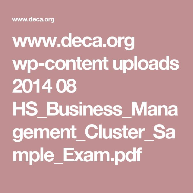 www.deca.org wp-content uploads 2014 08 HS_Business_Management_Cluster_Sample_Exam.pdf