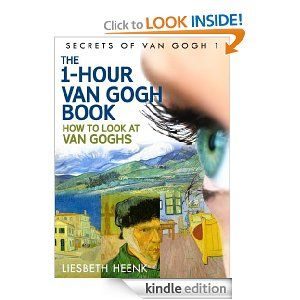 """The 1-Hour Van Gogh Book - How to Look at Van Goghs"" by Liesbeth Heenk"