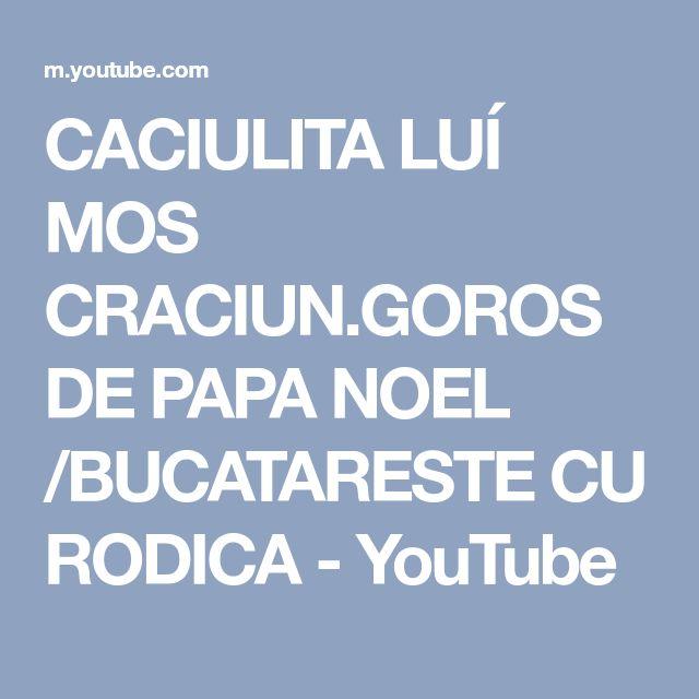 CACIULITA LUÍ MOS CRACIUN.GOROS DE PAPA NOEL /BUCATARESTE CU RODICA - YouTube