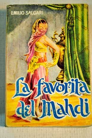 La favorita del Mahdi Emilio #Salgari G.P. Colección 'Enciclopedia Pulga'. 11 cm. 384 p.