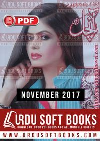 Aanchal Digest November 2017 read online or download PDF, monthly Anchal Digest, which is one of most famous ladies magazine in Pakistan, young girls and housewives are very fond of Aanchal Digest November 2017, this magazine contains vast collection of Urdu Novels, Romantic Urdu Novels, Urdu Stories, beauty tips, articles and much more