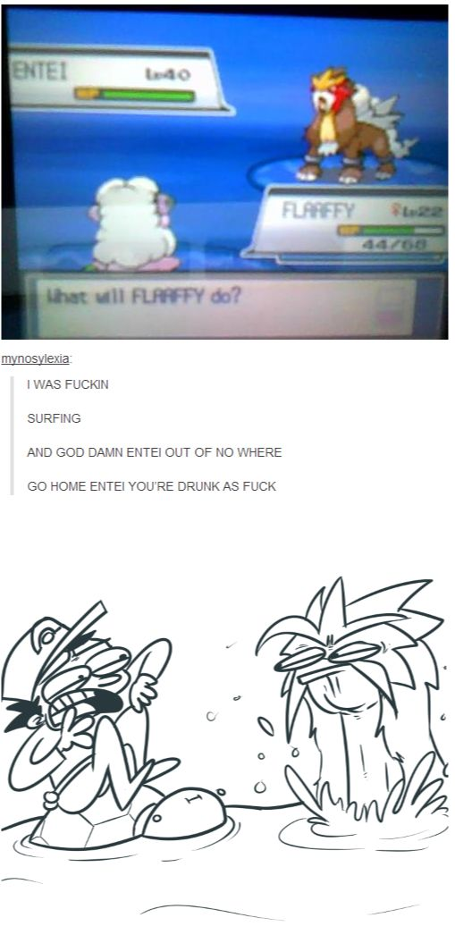 You're a fire pokemon Entei... This is exactly what happened to me once while playing White2 I was like why is enteu surfing in the middle of the Unova region!?!?!?!