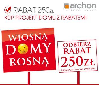 Wiosną domy rosną! Już dziś wybierz projekt domu z bogatej kolekcji ARCHON+. Skorzystaj z wiosennego rabatu 250 zł i rusz z budową na WIOSNĘ!