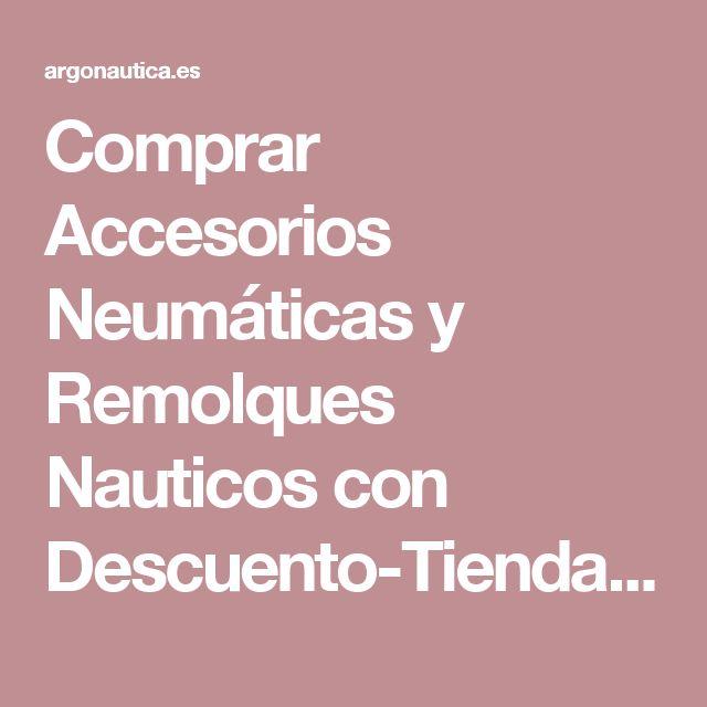 Comprar Accesorios Neumáticas y Remolques Nauticos con Descuento-Tienda Náutica Online Nova Argonautica-Venta de Accesorios Nauticos Online en España y Portugal