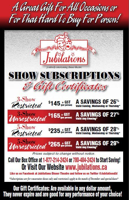 Show Subscriptions are a great way to save money! Call 780-484-2424 for more information and to reserve your seats!