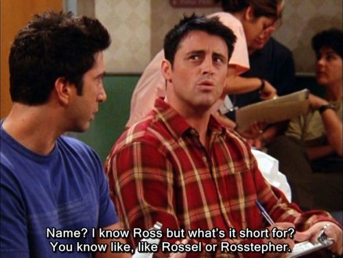 Joey LOL: Friends Ross, Movies, Funny Meme, Funny Stuff, Movietv Quotes, Rossel, Joey Friends, Friends Quotes, F R I E N D